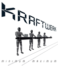 Kraftwerk - Minumum maximum